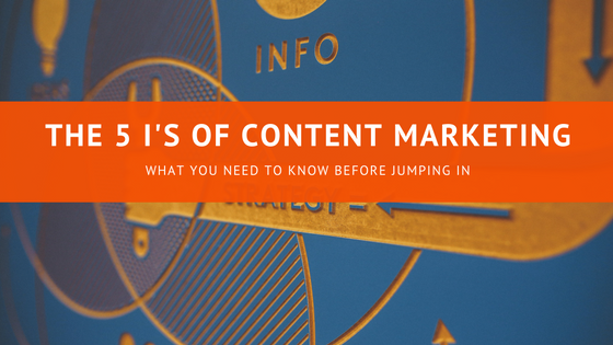 The 5 I's of content marketing (1)