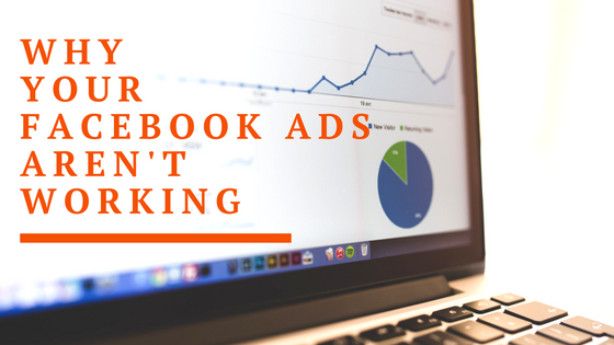 Why your facebook ads aren't working (1)
