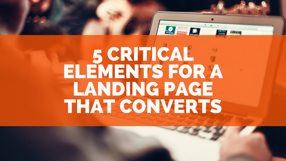 5-critical-elements-for-a-landing-page-that-converts