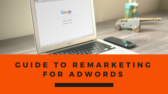 guide to remarketing for adwords